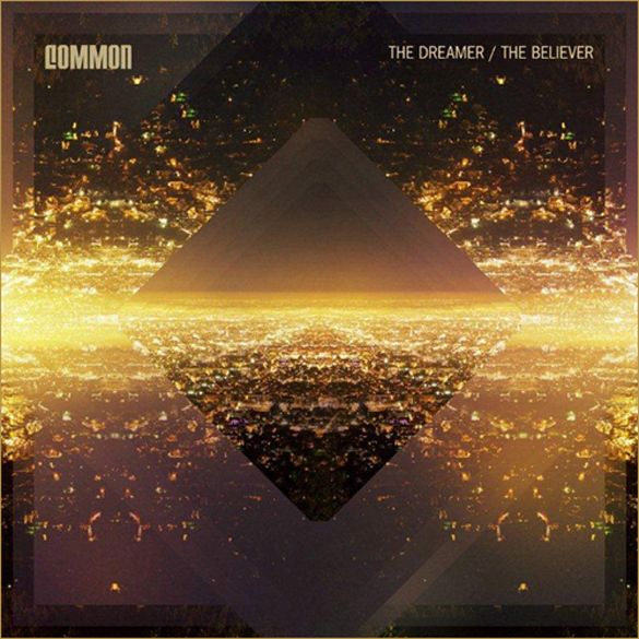 album cover from common the dreamer/thebeliever