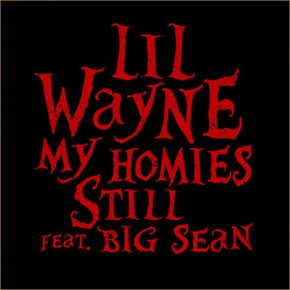 lil wayne album cover my homies still